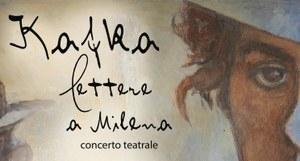 KAFKA: LETTERE A MILENA. Concerto teatrale
